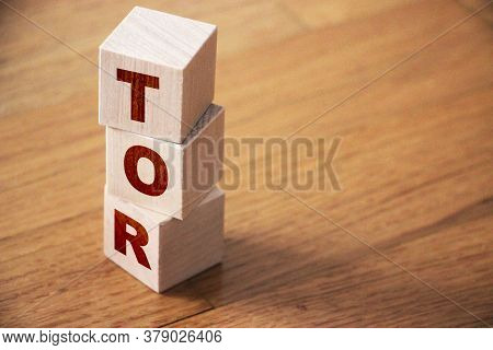 Tor Terms Of Reference- Text On Wooden Cubes, On Wooden Background