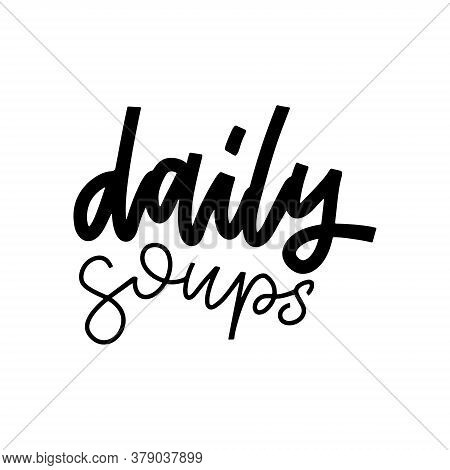 Daily Soups - Hand Drawn Lettering Quote . Wall Decor, Poster, Sign, Quote. Poster For Kitchen Desig