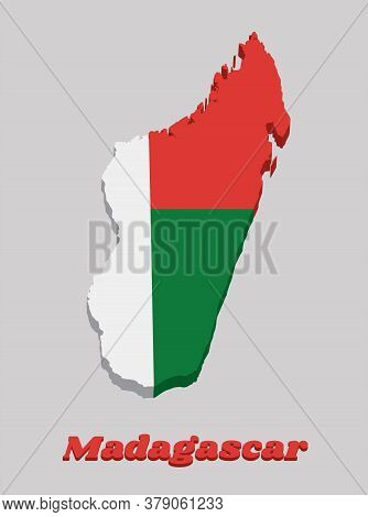3d Map Outline And Flag Of Madagascar, Two Horizontal Bands Of Red And Green With A White Vertical B