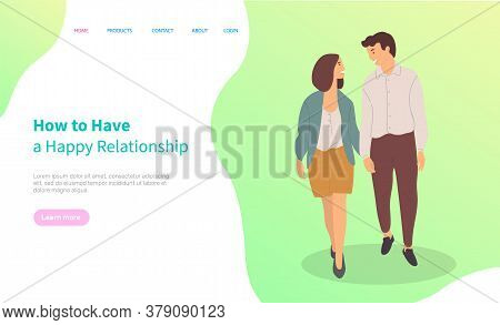 How To Have Happy Relationships, Dating Couple Walking Together. Vector Young Cartoon Characters On