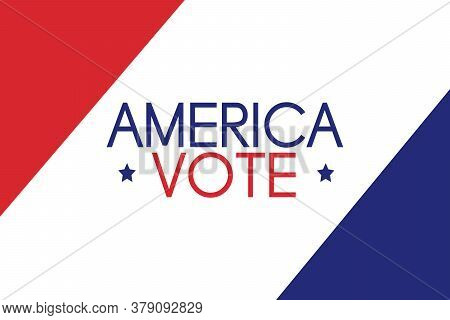 A Simple But Affective Red White And Blue America Vote Poster Board Banner Invitation Announcement C