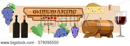 Winemaking. Vector. Set Of Items For The Production Of Wine: Barrel, Grape, Glass, Bottle, Corkscrew