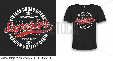 Superior Denim, Vintage Urban Brand Graphic For T-shirt. Original Clothes Design With Grunge. Authen
