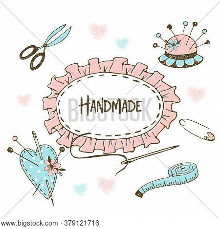 Cute Frame In Doodle Style On The Theme Of Needlework Sewing And Tailoring. Vector
