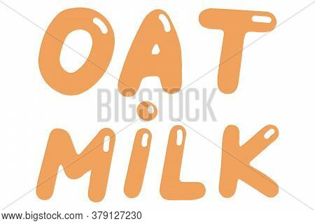 Oat Milk. Vector Element For Logos, Labels, Badges, Stickers. Vector Illustration Isolation On White