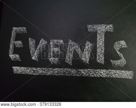 Events Word Presented On Chalkboard Concept For Business Educational Background.