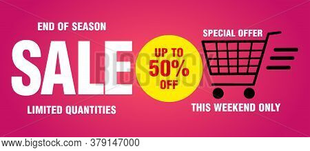 Sale Banner, Poster, End Of Season, This Weekend Only, Limited Quantities . Design With 50% Discount