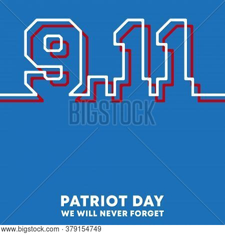 9.11 Patriot Day - We Will Never Forget Background Design For Flyer, Poster, Memorial Card, Brochure