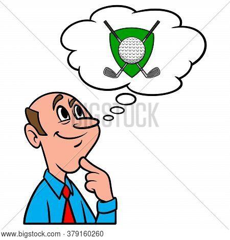 Thinking About A Golf Tournament - A Cartoon Illustration Of A Man Thinking About A Golf Tournament.