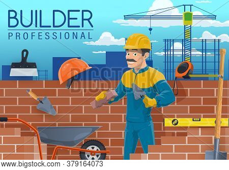 Builder With Bricklayer Work Tools, Construction Industry Worker Cartoon Vector. Mason, Bricklayer O