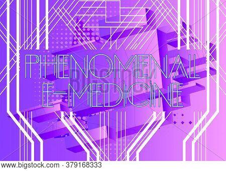 Art Deco Retro Phenomenal E-medicine Text. Decorative Greeting Card, Sign With Vintage Letters.