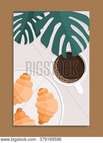 Cup Of Hot Coffee, Baked Croissants On Plate And Green Monstera Leaves, Stock Vector Illustration Ve