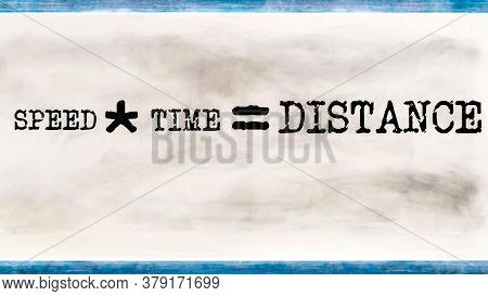 Speed Into Time Equal To Distance Mathematical Equation Word Presented With Digital Text Art Black C