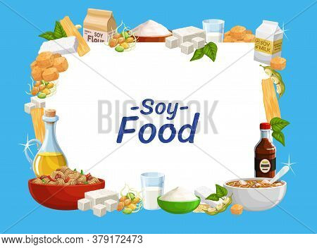 Soybean Food Product With Vector Soy Beans Of Legume Plant. Soya Cheese Feta, Milk And Oil, Tempeh A