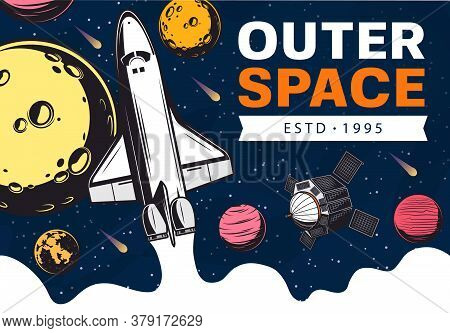 Outer Space With Vector Spaceship, Satellite And Galaxy Universe Planets. Astronomy Science Retro Ba