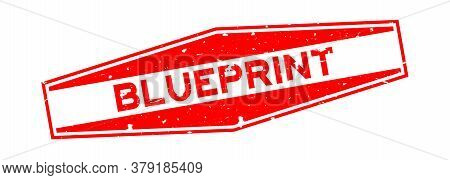 Grunge Red Blueprint Word Hexagon Rubber Seal Stamp On White Background