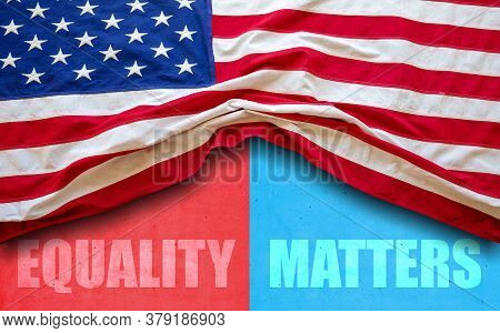 Usa Flag And Equality Matters Text On Red And Blue Color Background,