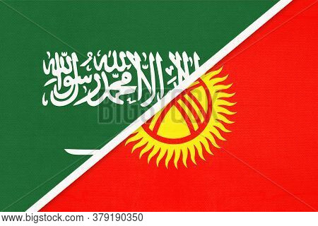 Saudi Arabia And Kyrgyzstan Or Kyrgyz Republic, Symbol Of National Flags From Textile. Relationship,