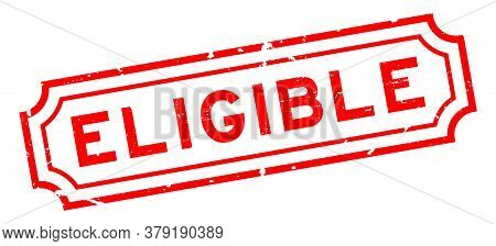 Grunge Red Eligible Word Rubber Business Seal Stamp On White Background