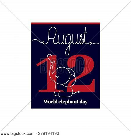 Calendar Sheet, Vector Illustration On The Theme Of World Elephant Day On August 12. Decorated With