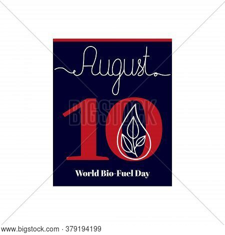 Calendar Sheet, Vector Illustration On The Theme Of World Bio-fuel Day On August 10. Decorated With