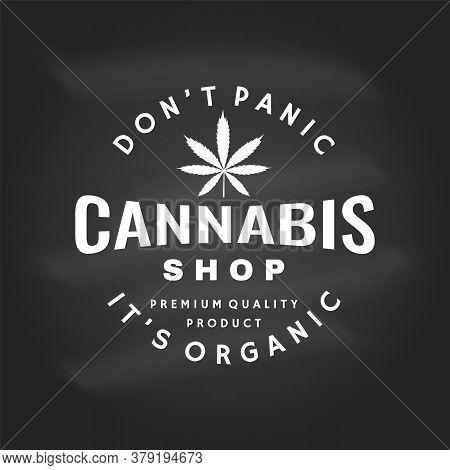 Medical Cannabis Badge, Label With Cannabis Leaf On Chalkboard. Vector. Vintage Typography Logo Desi