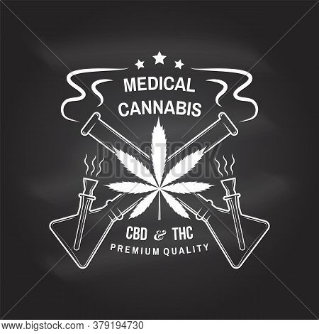 Medical Cannabis Badge, Label With Cannabis Leaf And Glass Bong On Chalkboard. Vector. Vintage Desig