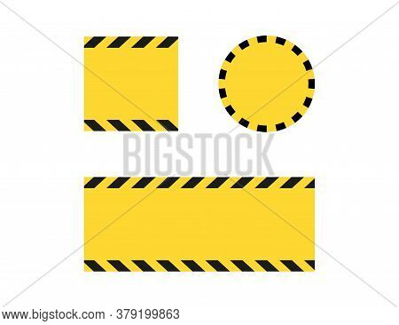 Black And Yellow Warning Line Striped Rectangular  And Round Background. Warning Border In Square Sh