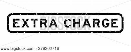 Grunge Black Extra Charge Word Square Rubber Seal Stamp On White Background