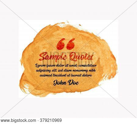 Saying Or Motivational Fragment On The Background Of A Paint Fill. Quotes Vector Design Illustration