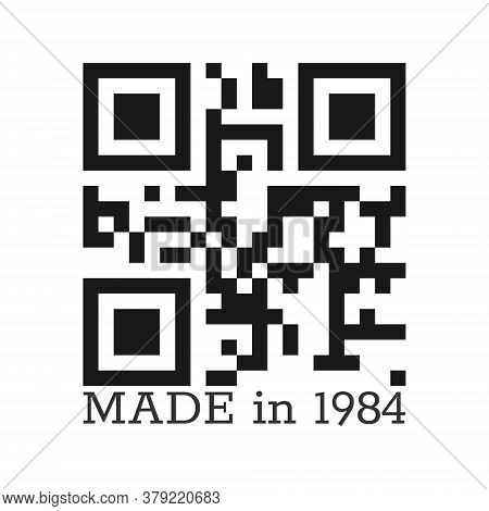 Made In 1984. Vector Stylized Lettering With A Real Qr Code. Vector Illustration For Clothing, Texti