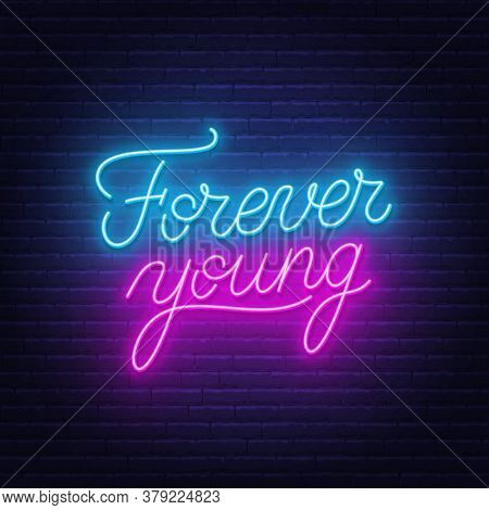 Forever Young Neon Text. Motivational Quote Lettering.