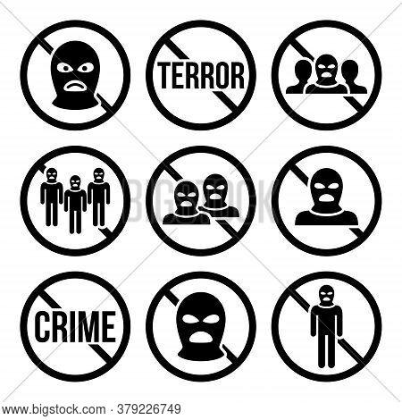 Stop Terrorism, No Crime, No Terrorist Group Warning Signs Vector Icons Set