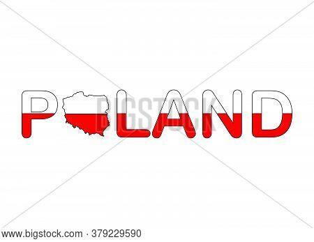 Poland Text With Map Flag In Patriot Polish Red And White Colours Isolated On White. Abstract Geogra