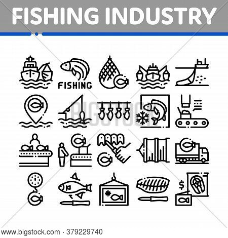 Fishing Industry Business Process Icons Set Vector. Fishing Industry Processing, Boat With Catch, Fi