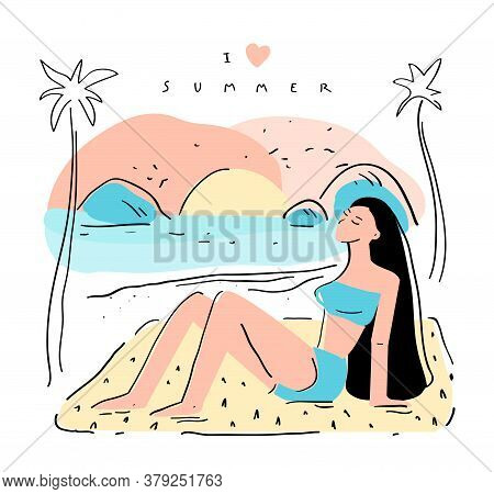 I Love Summer. Beautiful Girl On The Beach. Flat  Hand Drawn Composition With Quote, Beach, Sunset A