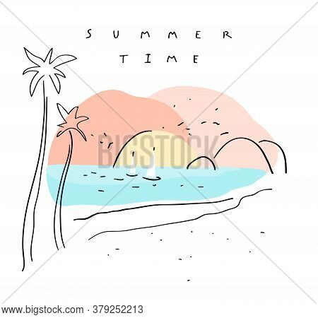 Summer Time. Vector Romantic Background. Hand Drawn Composition With Boats, Palms, Beach, Sunset And
