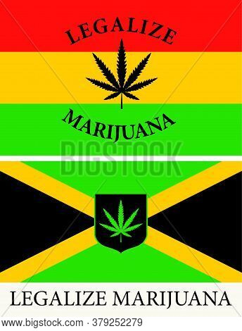 Banner In The Form Of Jamaican And Rastafarian Flags With A Hemp Leaf. The Concept Of Legalizing Mar