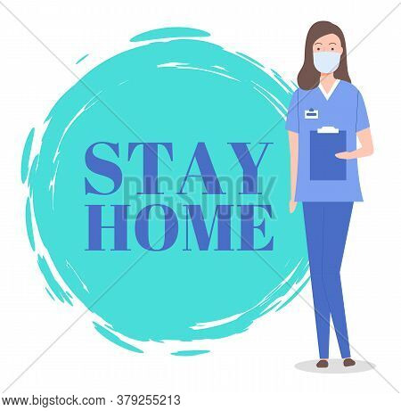 Stay Home Concept. Doctor Woman Wearing Face Protective Mask, Holding Clipboard. Physician, Therapis