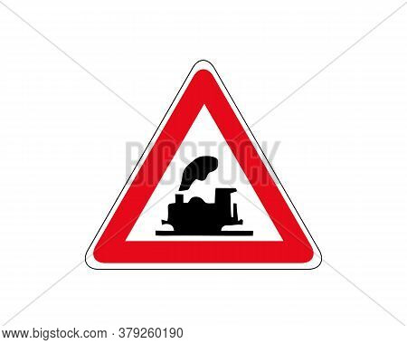 Beware Train Warning Of Traffic Signs. Traffic Signs Train Tracks.