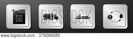 Set Canister For Motor Machine Oil, Tanker Truck, Oil Tanker Ship And Oil Exchange Icon. Silver Squa