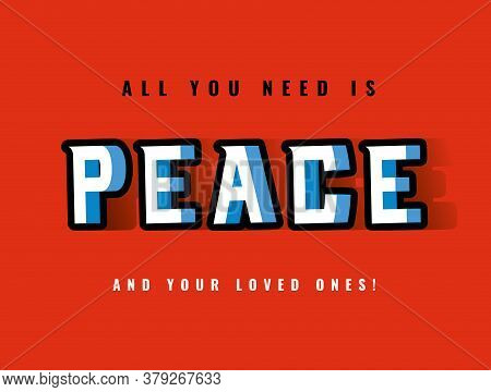All You Need Is Peace Lettering Design, Typography Retro And Comic Theme Vector Illustration