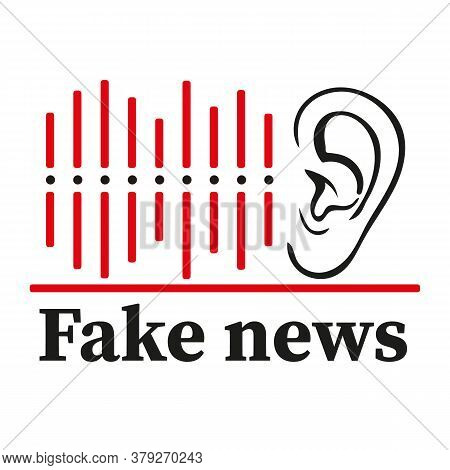 Lying Fake News Icon. Ear Hears Lies Badge. Dissemination Of False Information In Newspapers, On Int