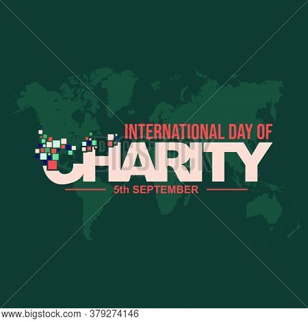 Typography Of International Day Of Charity Vector Illustration. Good Template For Charity Day Design