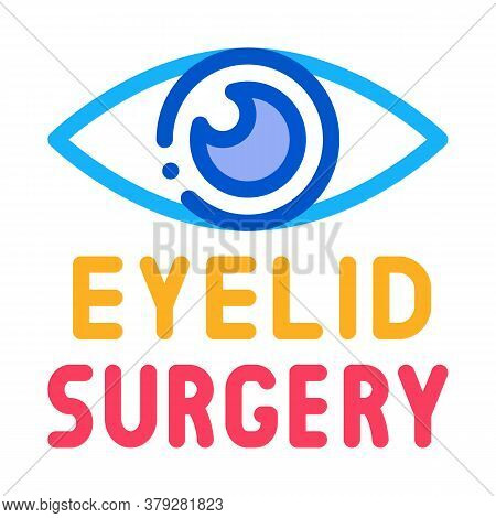 Eyelid Surgery Icon Vector. Eyelid Surgery Sign. Color Symbol Illustration