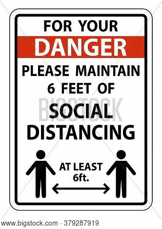 Danger For Your Safety Maintain Social Distancing Sign On White Background
