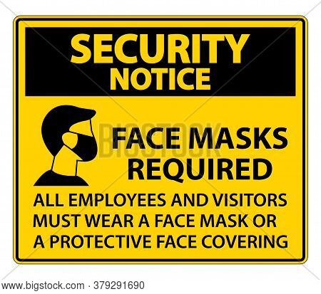Security Notice Face Masks Required Sign On White Background