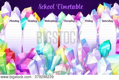 School Timetable Vector Schedule Template With Cartoon Crystal Gems, Gemstones And Jewel Rocks. Educ
