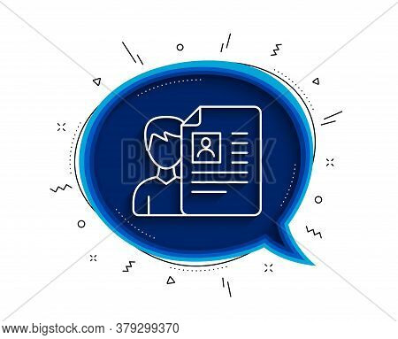 Business Recruitment Line Icon. Chat Bubble With Shadow. Cv Documents Or Portfolio Sign. Thin Line J