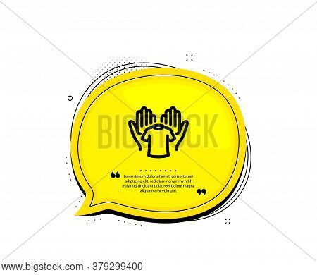 Hold T-shirt Icon. Quote Speech Bubble. Laundry Shirt Sign. Clothing Cleaner Symbol. Quotation Marks